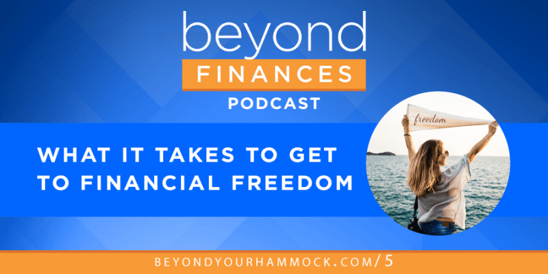 what it takes to get to financial freedom