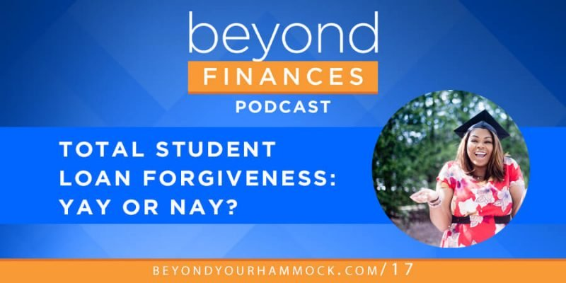 is total student loan forgiveness a good thing