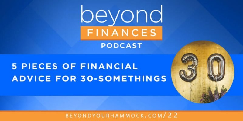 5 pieces of financial advice for 30 somethings
